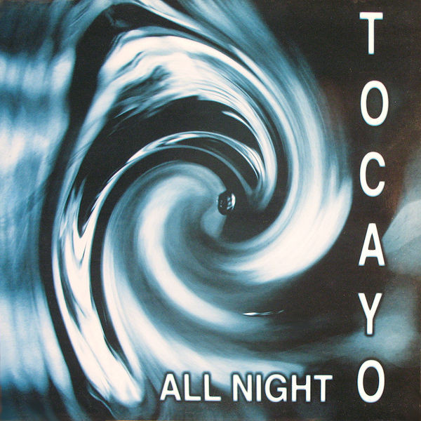 TOCAYO - ALL NIGHT
