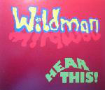 WILDMAN - HEAR THIS