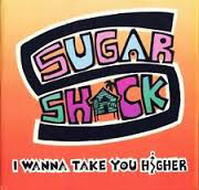 SUGAR SHACK - I WANNA TAKE YOU HIGHER