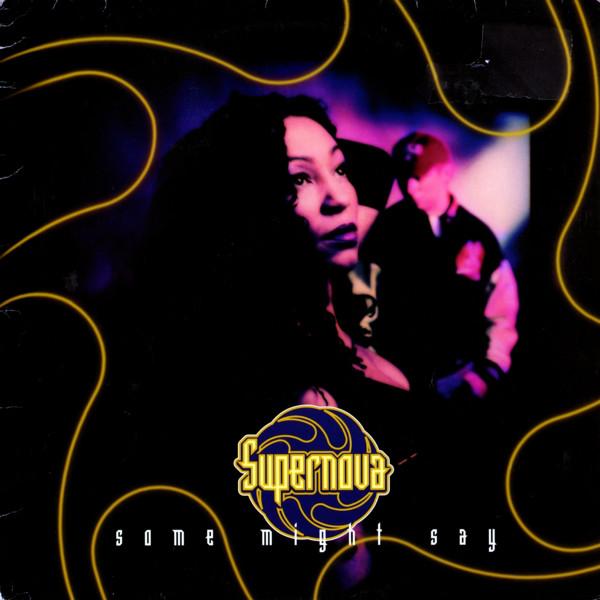 SUPERNOVA - SOME MIGHT SAY