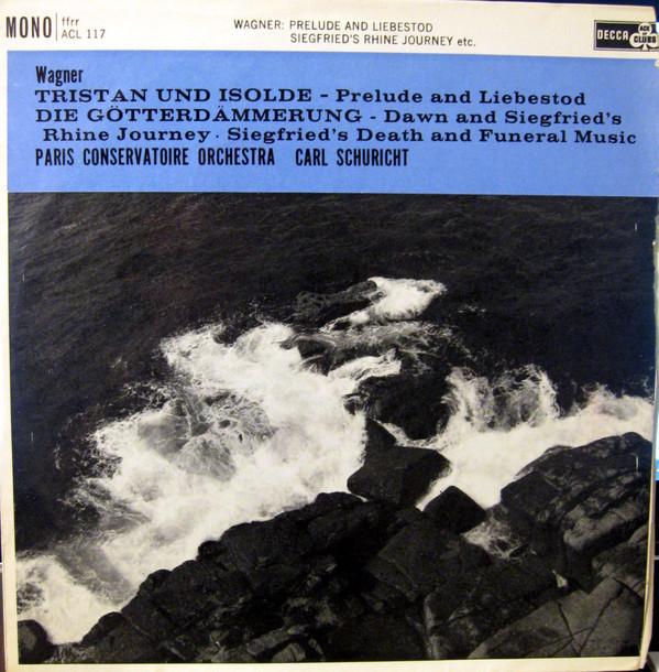 Wagner - Carl Scuricht - Paris Conservatoire Orch. - Tristan Und Isolde - Die Gotterdammerung