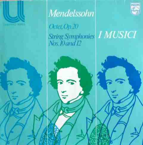 Mendelssohn - I Musici - Octet, Op. 20 -  String Symphonies Nos. 10 & 12