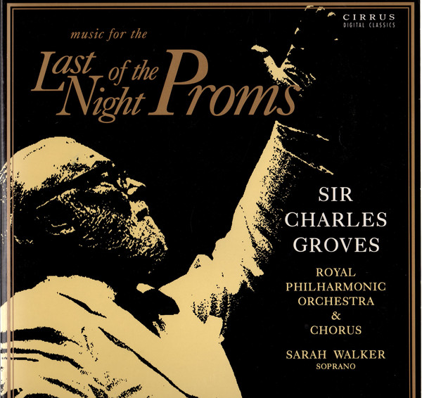 Sir Charles Groves - Royal Phil. Orch. - Music For the Last Night of the Proms