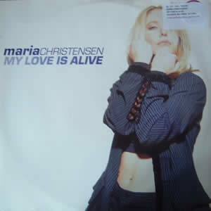 MARIA CHRISTENSEN - MY LOVE IS ALIVE