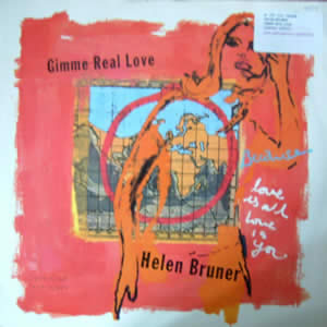 HELEN BRUNER - GIMME REAL LOVE