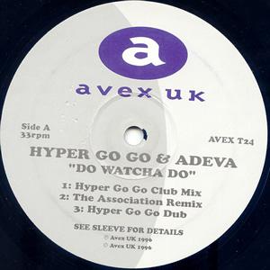 HYPER GO GO & ADEVA - DO WATCHA DO