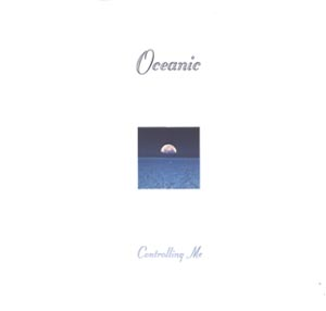 OCEANIC - CONTROLLING ME