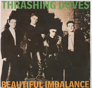Thrashing Doves - Beautiful Imbalance