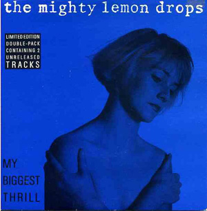 Mighty Lemon Drops, The ? - My Biggest Thrill