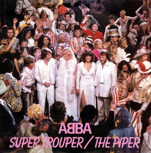 ABBA ? - Super Trouper / The Piper