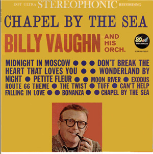 Billy Vaughn And His Orchestra - Chapel By The Sea
