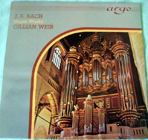 BACH - GILLIAN WEIR - BACH ORGAN WORKS