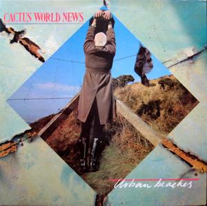 CACTUS WORLD NEWS - Urban Beaches - LP
