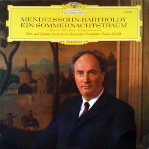 Mendelssohn-Bartholdy - Chor - Rafael Kubelik - Ein Sommernachtstraum