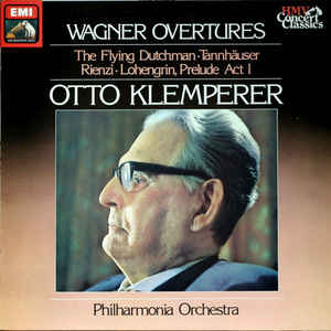 Wagner, Philharmonia Orchestra - Otto Klemperer - Wagner Overtures