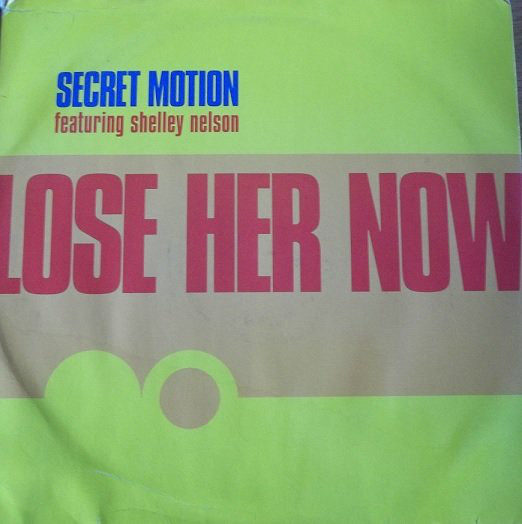 SECRET MOTION feat SHELLEY NELSON - LOSE HER NOW