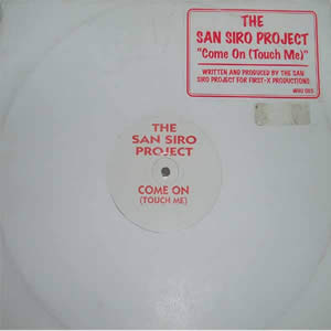 THE SAN SIRO PROJECT - COME ON (TOUCH ME)