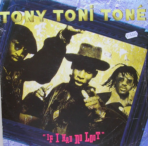 TONY TONI TONE - IF I HAD NO LOOT