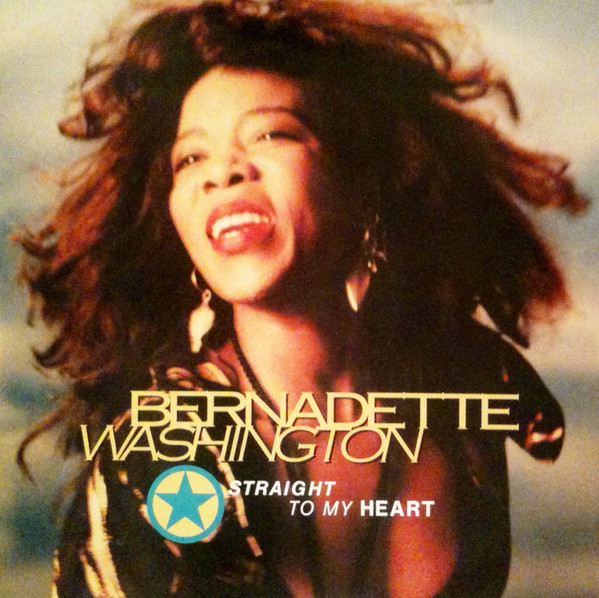 BERNADETTE WASHINGTON - STRAIGHT TO MY HEART