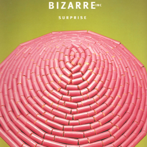 BIZARRE INC - SURPRISE