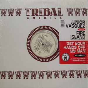 JUNIOR VASQUEZ MEETS FIRE ISLAND - GET YOUR HANDS OFF MY MAN (REMIX)