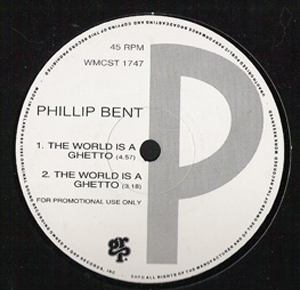 Phillip Bent - The World Is A Ghetto
