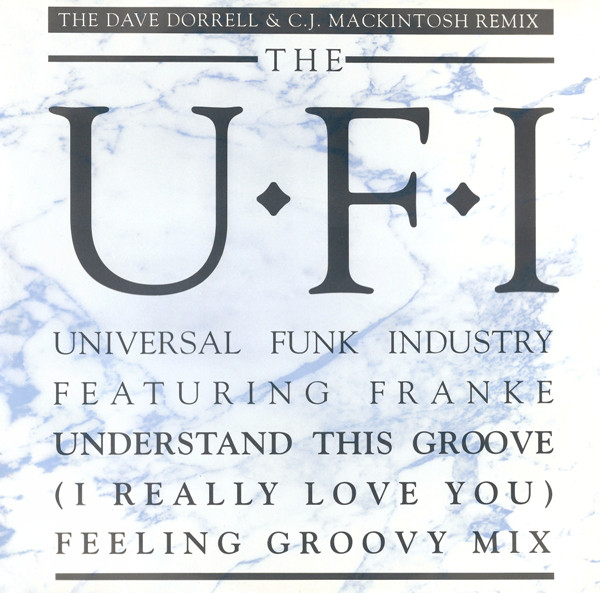 U.F.I., The Featuring Frankie - Understand This Groove (I Really Love You)