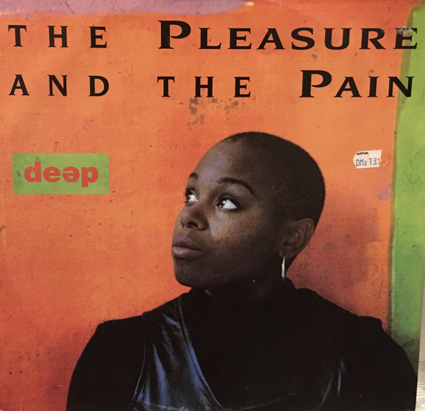 Deep - The Pleasure And The Pain