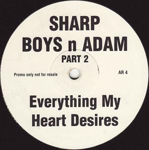 Sharp Boys n Adam - Everything My Heart Desires (Part 2)