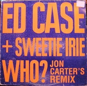 Ed Case + Sweetie Irie - Who?