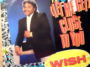 Wish (10) Featuring Earl Lewis Junior - (Let Me Get) Close To You