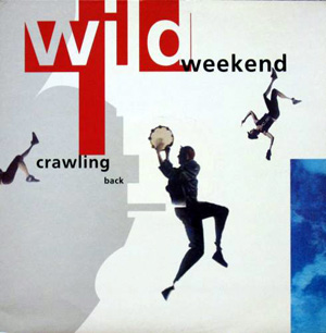 Wild Weekend - Crawling Back