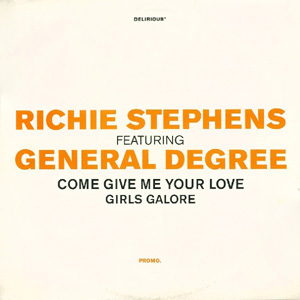 Richie Stephens featuring General Degree - Come Give Me Your Love / Girls Galore