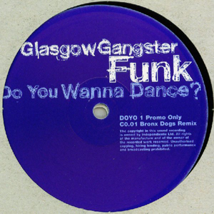 Glasgow Gangster Funk ? - Do You Wanna Dance?