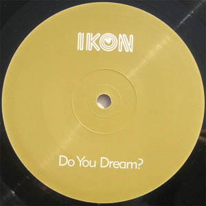 Ikon - Do You Dream?