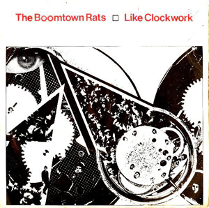 Boomtown Rats Like Clockwork Records Lps Vinyl And Cds