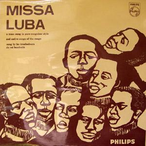 Troubadours Du Roi Baudouin, Les - Missa Luba
