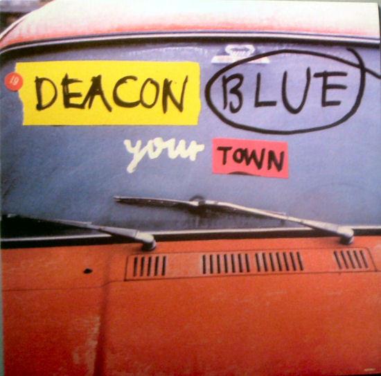 Deacon Blue - Your Town