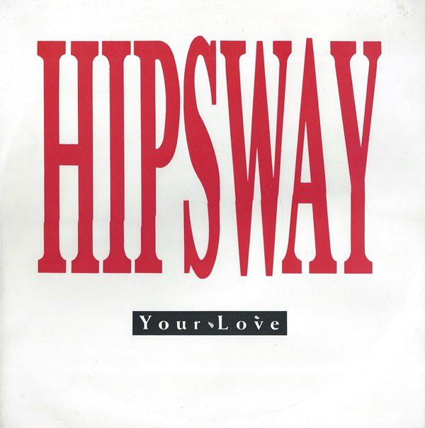 Hipsway - Your Love
