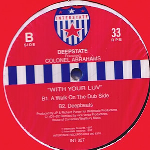 DEEPSTATE feat COLONEL ABRAHAMS - WITH YOUR LUV (DOUBLE)