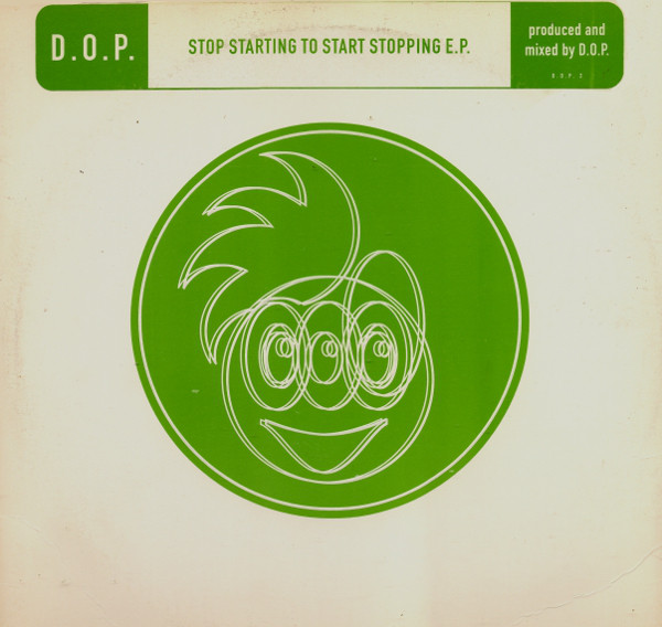 D.O.P. - STOP STARTING TO START STOPPING EP