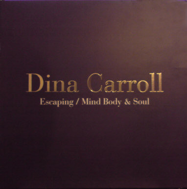 DINA CARROLL - ESCAPING / MIND BODY & SOUL