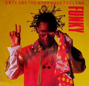 Eric And The Good Good Feeling - Funky