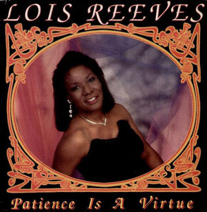 Lois Reeves - Patience Is A Virtue