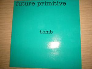 Future Primitive - Bomb / Bud