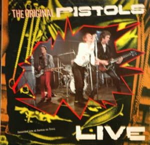Original Pistols, The - The Original Pistols Live