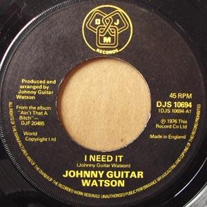 Johnny Guitar Watson - I Need It