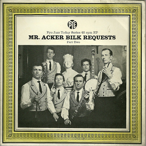 Mr. Acker Bilk - Requests - Part Two