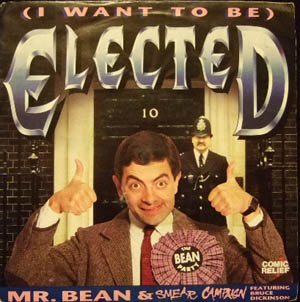 MR. BEAN & SMEAR CAMPAIGN - (I Want To Be) Elected - 7inch x 1