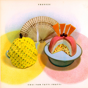 Squeeze - Cosi Fan Tutti Frutti